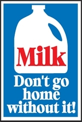 Milk, Don't Go Home Without It!